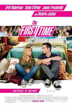 The First Time (2012) if you haven't seen this movie then you need to go live in a cave