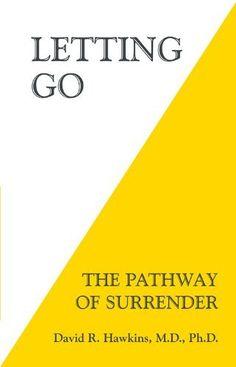 Letting Go: The Pathway of Surrender by David R. Hawkins, http://www.amazon.ca/dp/B00EY818TQ/ref=cm_sw_r_pi_dp_ctVRub1Z2GNJ2/185-9354205-6135709