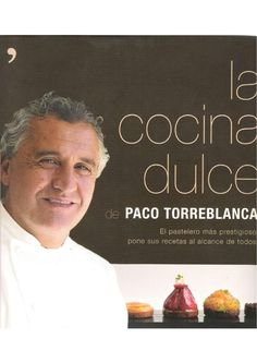 "Find magazines, catalogs and publications about ""la cocina dulce paco torreblanca"", and discover more great content on issuu. Modern Cookbooks, Chef Damien, Instant Cooker, Chewy Sugar Cookies, Cake Videos, Food Decoration, Cordon Bleu, World Recipes, Sweet Cakes"
