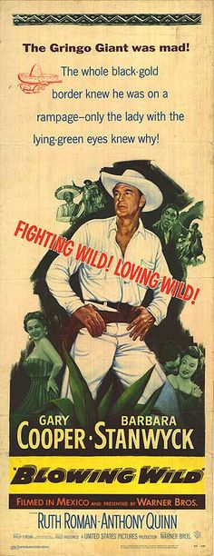 Blowing Wild poster, t-shirt, mouse pad Ruth Roman, Anthony Quinn, Gary Cooper, Barbara Stanwyck, Warner Bros, How To Raise Money, Green Eyes, Bond, Film