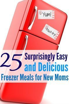 Looking for some surprisingly easy and delicious freezer meals for new moms? Here are 25 amazing freezer meal recipes to get you started!