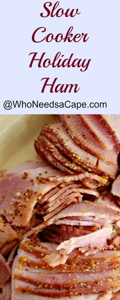 Make the Holidays EASY this year and have a Slow Cooker Holiday Ham for dinner. Better than any glazed ham recipe you've ever had!  The left overs make great soup, too! @whoneedsacape