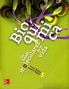 Bioquímica : las bases moleculares de la vida : quinta edición / Trudy McKee, James R. McKee 3a ed. México : McGraw-Hill Interamericana, cop. 2014 [Octubre 2014] #novetatstorribera #CRAIUB