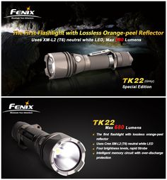 NEW Fenix TK22 Special Edition(grey), Cree XM-L2(T6) neutral white LED, max 680 lumens, orange-peel reflector. http://www.fenixlight.com/ProductMore.aspx?id=100&tid=8&cid=1