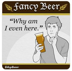 What You're Saying with Your Drink Choice #humor #beer #drink