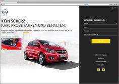 Opel Kein Scherz Kampagne  Dreisprachige Onlinekampagne  Pünktlich zur Lancierung des neuen Opel KARL kam die Kein Scherz Kampagne online. Dabei können sich die Kunden über ein Formular für eine Probefahrt anmelden und haben so die Chance, einen von zwei Opel KARL zu gewinnen. Das Formular verfügt über ein How-To-Win Video und eine spezielle Händlersuche. Eine Karte zeigt dabei alle Opel Händler der Schweiz und es kann nach Postleitzahl ein Händler gefunden werden…