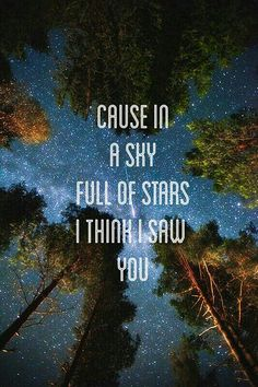 sky full of stars, coldplay                                                                                                                                                     More