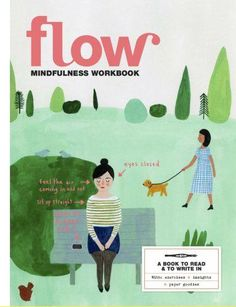 Our second mindfulness special – the Flow Mindfulness Workbook is available! A book to read and write in, with exercises, insights and paper goodies (like stickers, precious moments cards and a notebook). Book Cover Design, Book Design, Layout Design, Kate Pugsley, Art Books For Kids, Books To Read, My Books, Mindfulness Books, Beginning Reading