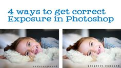 4 ways to get correct Exposure in Photoshop Photoshop Photography, Photography Editing, Photography Tutorials, Photography Business, Love Photography, Photo Editing, Photography Essentials, Photoshop Tips, Photoshop Elements
