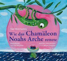 Wie das Chamäleon Noahs Arche rettete - Molchadsky, Yael