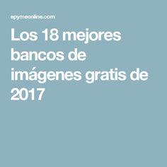 Los 18 mejores bancos de imágenes gratis de 2017