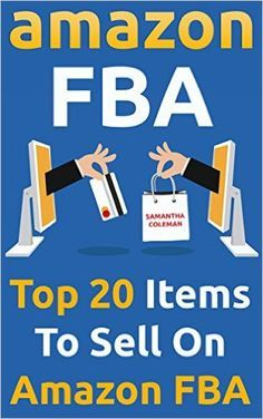 http://Amazon.com: Amazon FBA: Top 20 Items To Sell On Amazon FBA: (Amazon fba books, amazon fba business, amazon fba selling) (amazon fba secrets, amazon fba seller, amazon fba private label,) eBook: Samantha Coleman: Kindle Store