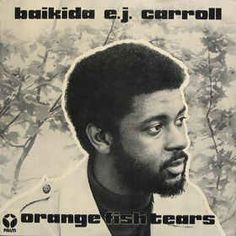 Baikida E.J. Carroll* - Orange Fish Tears (Vinyl, LP, Album) at Discogs
