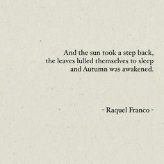 Words By Raquel Franco   Autumn