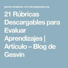 21 Rúbricas Descargables para Evaluar Aprendizajes | Artículo – Blog de Gesvin