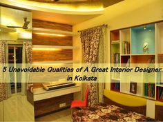 Some Unavoidable Qualities of A Great #InteriorDesigner in Kolkata