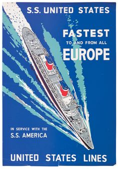 United States Lines - S.S. United States - fastest to and from all Europe -
