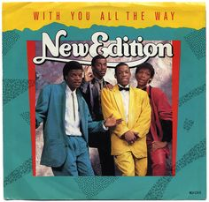 With You All The Way b/w All For Love.  New Edition, MCA Records/USA (1986)