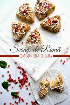 Sweet Gula: Scones de Romã com Manteiga de Cabra