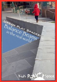 URBAN PLAY SPACES - this post puts a spotlight on BALANCE BEAMS in the 'real world'! On a mission to bring more PLAY into my child and every child's life. it's time to place a higher value on play spaces naturally integrated into our community. Gross Motor Activities, Gross Motor Skills, Activities For Kids, Kids Play Spaces, Outdoor Play Spaces, Mindfulness For Kids, Mindfulness Activities, Kids Moves, Balance Beam