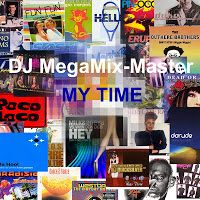 DJ MegaMix-Master - MY TIME (a journey through my life) (59:23) ~ DJ MEGAMIX MASTER