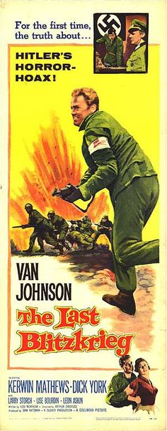 The Last Blitzkrieg (1959) Stars: Van Johnson, Kerwin Mathews, Dick York, Larry Storch,  Han Bentz van den Berg, Leon Askin ~  Director: Arthur Dreifuss