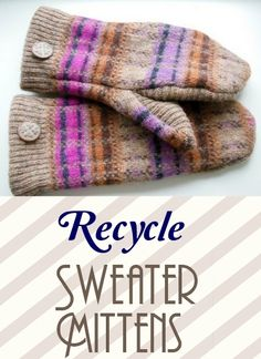 Recycled Sweater Mitten - Free Sewing  Pattern, gloves