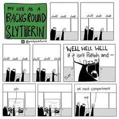 Life of a background slytherin Harry Potter Comics, Harry Potter Jokes, Harry Potter Fandom, Dumbledore Comics, Background Slytherin, Slytherin Pride, Ravenclaw, No Muggles, Yer A Wizard Harry