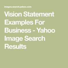 Vision Statement Examples For Business - Yahoo Image Search Results Vision Statement Examples, Vision And Mission Statement, Sign Templates, Yahoo Images, Image Search, Signs, Business, Shop Signs, Store