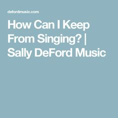 How Can I Keep From Singing? | Sally DeFord Music