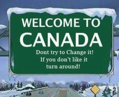 Don't even think about changing Canada! Canadian Things, I Am Canadian, Canadian History, Canadian Humour, Local History, Canada Funny, Canada Eh, Canada Memes, Canada Ontario