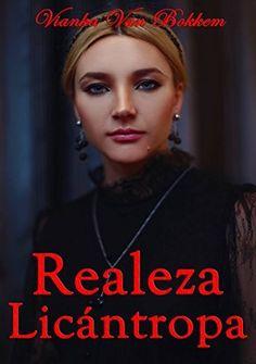 Realeza licántropa (Spanish Edition) by Vianka Van Bokkem, http://www.amazon.com/dp/B00LBMCZRW/ref=cm_sw_r_pi_dp_s1ejub0WD4E33