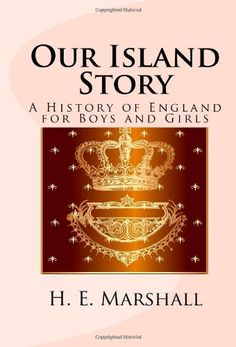 Our Island Story: A History of England for Boys and Girls by H. E. Marshall,http://www.amazon.com/dp/1557427380/ref=cm_sw_r_pi_dp_hiqatb1VJPEE7V0C