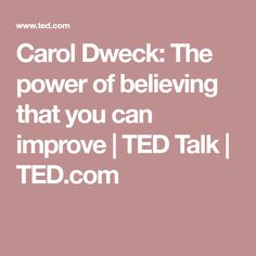 Carol Dweck: The power of believing that you can improve   TED Talk   TED.com