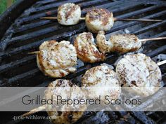 4 You With Love: Party Thyme, Get Your Grill On - Grilled Peppered Scallops