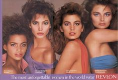 Christy Turlington, Kersti Bowser, Cindy Crawford and Paulina Porizkova - Revlon Ads in the 80s The Most Unforgettable Women in the World
