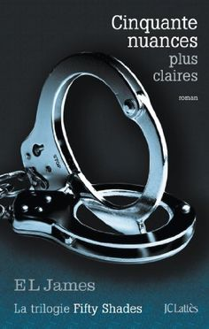 Cinquante nuances plus claires (Romans étrangers) eBook: E L James: Amazon.fr: Boutique Kindle