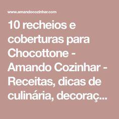 10 recheios e coberturas para Chocottone - Amando Cozinhar - Receitas, dicas de culinária, decoração e muito mais!