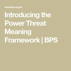 Introducing the Power Threat Meaning Framework | BPS