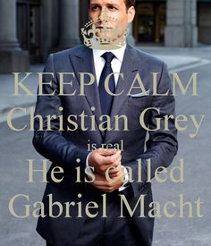KEEP CALM Christian Grey is real He is called Gabriel Macht