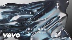 Love Now - Calvin Harris