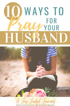 A simple list of 10 ways that we can faithfully pray for our husband. Marriage Advice | Marriage encouragement | Prayer for Spouse | Encouragement for wives | Christian marriage | Marriage prayer #marriageencouragement