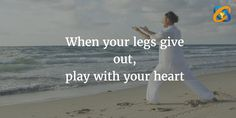 When your #legs give out, #play with your #heart