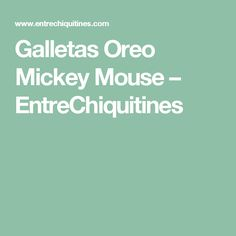 Galletas Oreo Mickey Mouse – EntreChiquitines