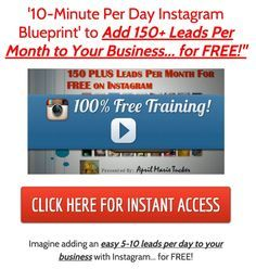 """'10-Minute Per Day Instagram Blueprint' to Add 150+ Leads Per Month to Your Business... for FREE!"""""""