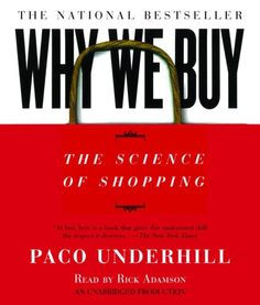 Why We Buy: The Science of Shopping by Paco Underhill http://www.amazon.com/dp/0739341928/ref=cm_sw_r_pi_dp_lE2iub0YSM02X