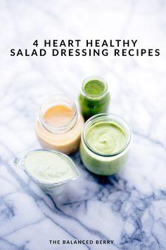 4 Heart Healthy Salad Dressing Recipes http://www.thebalancedberry.com/heart-healthy-salad-dressing-recipes/