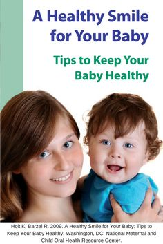 "Click on the picture to download the brochure:  ""A Healthy Smile for Your Baby: Tips to Keep Your Baby Healthy"" © 2009 by the National Maternal and Child Oral Health Resource Center, Georgetown University. Fourth printing."