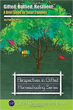 Gifted, Bullied, Resilient: A Brief Guide for Smart Families: Volume 7 Perspectives in Gifted Homeschooling: Amazon.es: Pamela Price, Sarah J Wilson: Libros en idiomas extranjeros