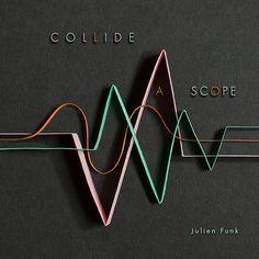 "Artwork for Julien Funk's album ""Collide A Scope"""